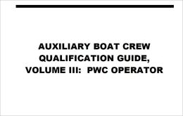 AUXILIARY BOAT CREW QUALIFICATION GUIDE, VOLUME III: PWC OPERATOR