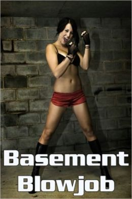 Basement Blowjob - Adult Erotic Story