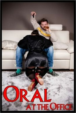 Oral at the Office - Adult Erotic Story