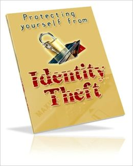 Take No Chances - Protecting Yourself Against Identity Theft