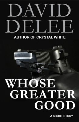 Whose Greater Good? (A Digital Short Story)