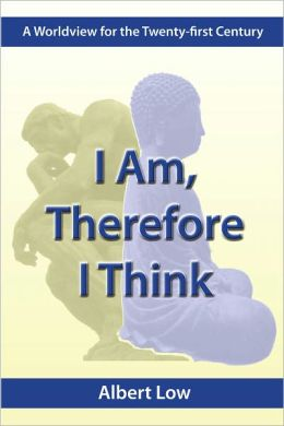 I Am, Therefore I Think: A Wolrdview for the Twenty-First Century