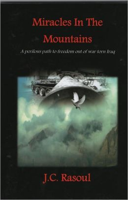 Miracles In The Mountains:A perilous path to freedom out of war torn Iraq