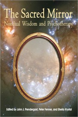 Sacred Mirror: Nondual Wisdom and Psychotherapy