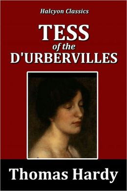 Tess of the D'Urbervilles by Thomas Hardy [Unabridged Edition]