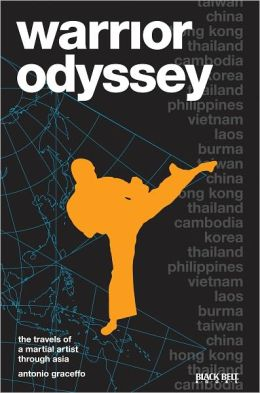 Warrior Odyssey: The Travels of a Martial Artist Through Asia