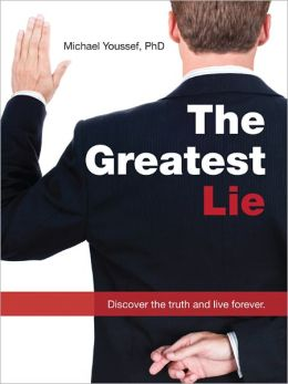 The Greatest Lie: Discover the Truth and Live Forever