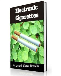 Electronic Cigarettes: Discover The Facts! Get All The Answers You Need To Make An Intelligent Decision That Could Save Your Life Or A Loved One! AAA+++
