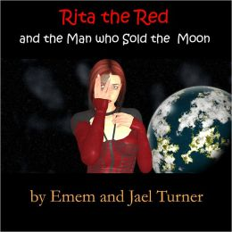 Rita the Red and the Man Who Sold the Moon