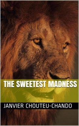 The Sweetest Madness