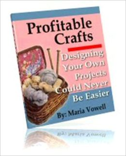 Money Making - Profitable Craft - Volume 3 - Designing Your Own Projects Could Never Be Easier