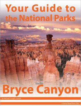 Your Guide to Bryce Canyon National Park