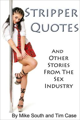 Stripper Quotes and Other Stories From the Sex Industry
