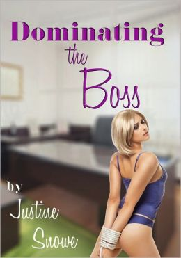 Dominating the Boss (M/f Reluctant Rough BDSM Erotica)