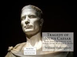 History: The Tragedy of Julius Caesar(Art, Theology, Ethics, Thought, Theory, Self Help, Mystery, romance, action, adventure, sci fi, science fiction, drama, horror, thriller, classic, novel, literature, suspense)