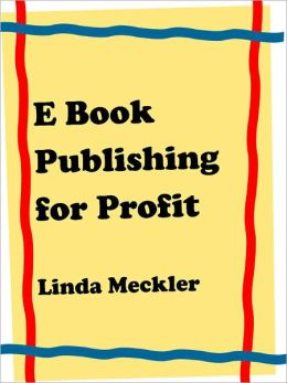 E Book Publishing For Profit AKA E Book Formatting E Book Formatting Marketing Selp Publishing