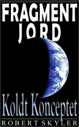 Fragment Jord - 003 - Koldt Konceptet (Danish Edition)