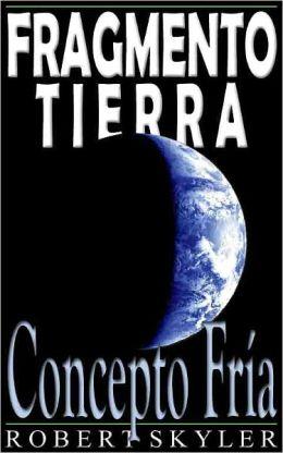 Fragmento Tierra - 003 - Concepto Fría (Spanish Edition)