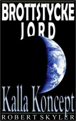 Brottstycke Jord - 003 - Kalla Koncept (Swedish Edition)