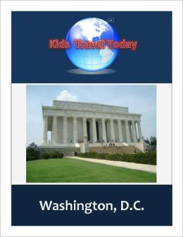 Kids Travel Today: Washington DC
