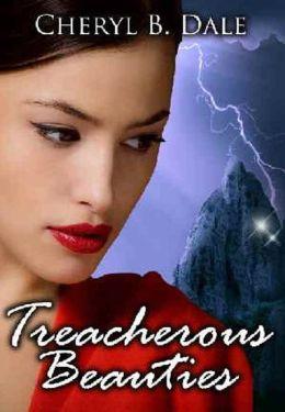 Treacherous Beauties:Updated Revision