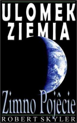 Ulomek Ziemia - 003 - Zimno Pojêcie (Polish Edition)