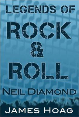 Legends of Rock & Roll - Neil Diamond