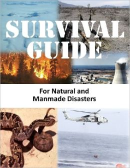 Survival Guide for Natural and Manmade Disasters (Ultimate Guide for Doomsday Preppers)