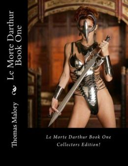 Le Morte D'Arther Book One