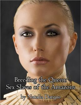 Breeding the Queen: Captured by the Amazons