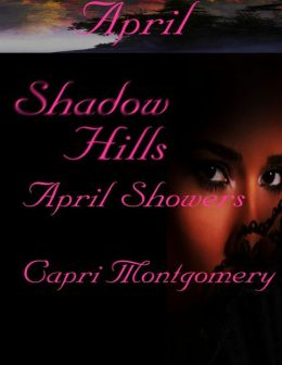 Shadow Hills: April Showers