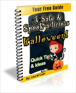 Fun And Wonderful Memories - A Safe And Spook-A-Licious Halloween! - Quick Tips And Ideas