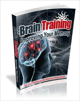 Mentally Alert And Healthy - Brain Training - Tips And Techniques For Memory Enhancement