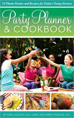 Party Planner and Cookbook - 14 Theme Parties and Recipes for Today's Young Hostess
