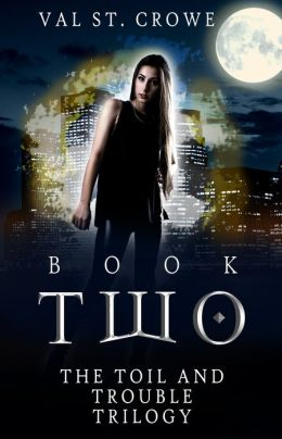 The Toil and Trouble Trilogy, Book Two