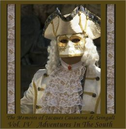 The Memoirs of Jacques Casanova de Seingalt, Vol. IV (of VI),