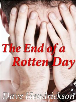 The End of a Rotten Day