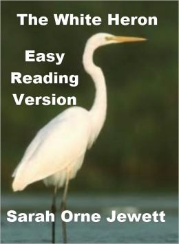 The White Heron - Easy Reading Version
