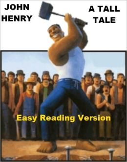 John Henry - A Tall Tale - Easy Reading Version