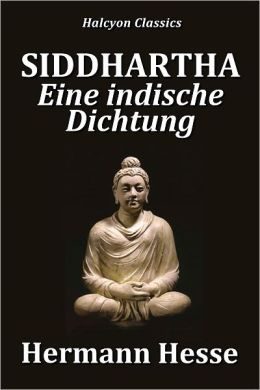 a literary analysis of the book siddhartha by herman hesse In siddhartha hesse has weaved the biographical material of the buddha into a  fictional art of great pellucid beauty the fiction is marked for its.
