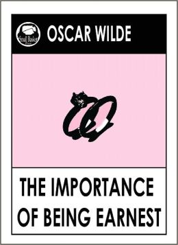 Oscar Wilde THE IMPORTANCE OF BEING EARNEST by Oscar Wilde (Oscar Wilde Complete Works)