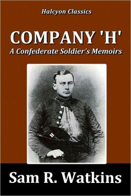 Company 'H': A Confederate Soldier's Memoirs