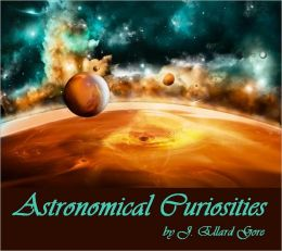 Astronomical Curiosities (Illustrated)