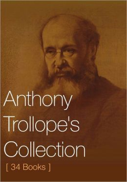 Anthony Trollope's Collection [ 34 Books ]