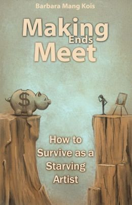 Making Ends Meet: How to Survive as a Starving Artist 7 Ways Writers Can Find More Money at the End of the Month