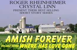 Amish Forever - Volume 7 - Where Has Love Gone?