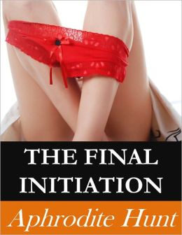 The Final Initiation (BDSM erotica, multiple partners, exhibitionism)