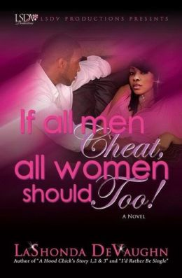 If All Men Cheat, All Women Should Too!