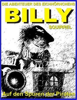 Die Abenteuer des Eichhoernchens BILLY SQUIRREL - Auf den Spuren Der Piraten -