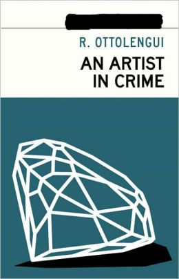 An Artist in Crime: A Fiction and Literature, Mystery/Detective Classic By Rodrigues Ottolengui! AAA+++